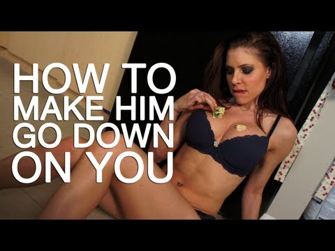 How to make him go down on you