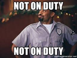 Image result for not on duty